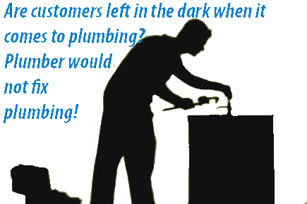 Plumber Would Not Fix Problem